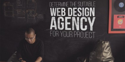Determine The Suitable Web Design Agency for Your Project